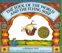 The Fool of the World and the Flying Ship; A Russian Tale