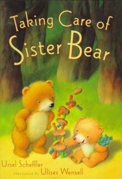Taking Care of Sister Bear