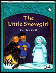 The Little Snowgirl : An Old Russian Tale