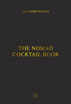 The NoMad Cocktail Book