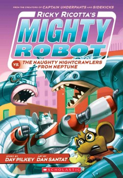 Ricky Ricotta's Mighty Robot Vs. the Naughty Nightcrawlers From Nepture