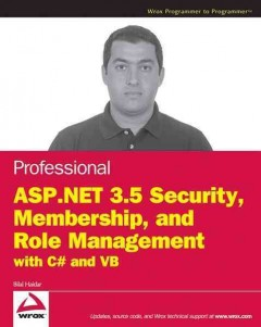 Professional ASP.NET 3.5 Security, Membership, and Role Management With C♯ and VB