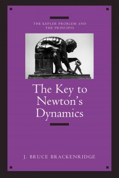 The Key to Newton's Dynamics