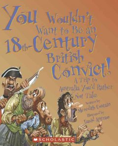 You Wouldn't Want to Be An 18th-century British Convict!