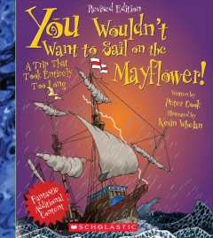 You Wouldn't Want to Sail on the Mayflower!
