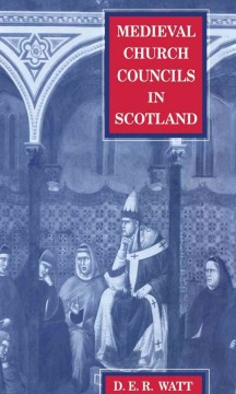 Medieval Church Councils in Scotland