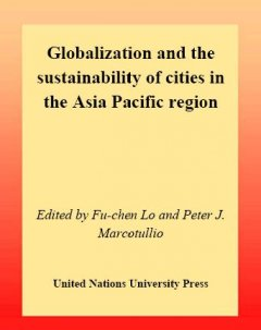 Globalization and the Sustainability of Cities in the Asia Pacific Region