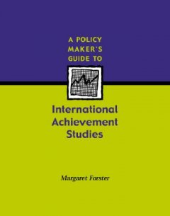 A Policy Maker's Guide to International Achievement Studies