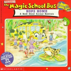 The Magic School Bus Hops Home : A Book About Animal Habitats