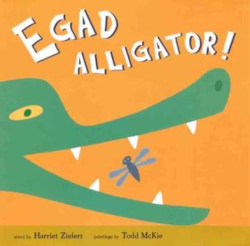 Egads, Alligator!