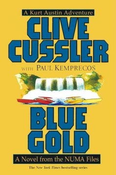 Blue Gold : A Novel From the NUMA Files