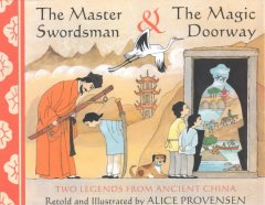 The Master Swordsman & The Magic Doorway : Two Legends From Ancient China