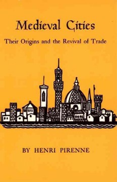 Medieval Cities; Their Origins and the Revival of Trade