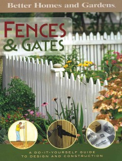 Better Homes and Gardens Fences & Gates