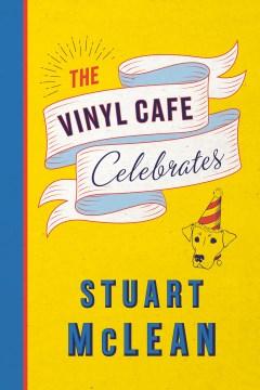 The Vinyl Cafe Celebrates