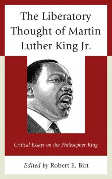 The Liberatory Thought of Martin Luther King Jr