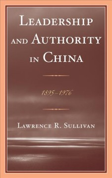 Leadership and Authority in China, 1895-1976