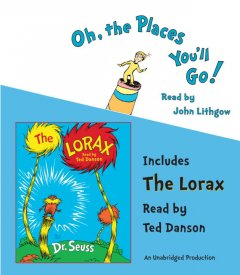 Oh the Places You'll Go! ; The Lorax