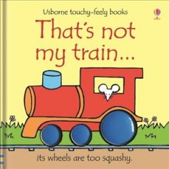 That's Not My Train-- Its Wheels Are Too Squashy