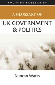 A Glossary of UK Government and Politics