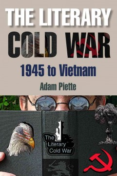 The Literary Cold War, 1945-Vietnam