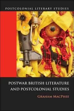Postwar British Literature and Postcolonial Studies