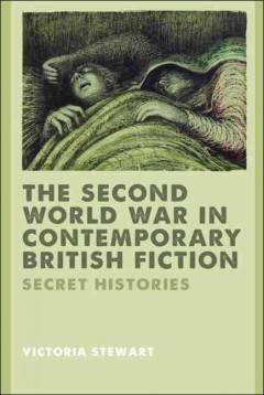 The Second World War in Contemporary British Fiction
