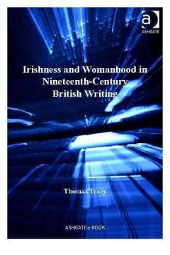 Irishness and Womanhood in Nineteenth-century British Writing