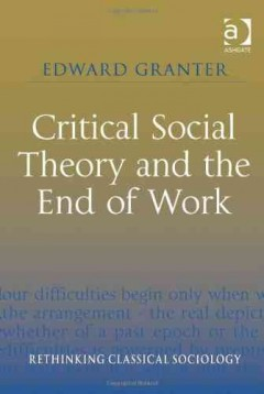 Critical Social Theory and the End of Work