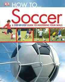 How To-- Soccer