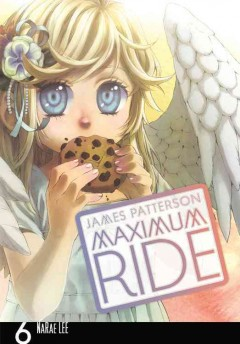 Maximum Ride, the Manga: Vol. 6