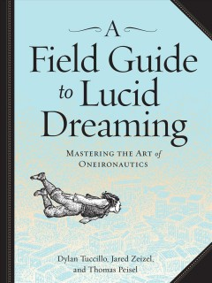 A Field Guide to Lucid Dreaming