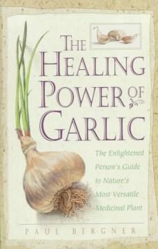 The Healing Power of Garlic