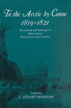 To the Arctic by Canoe, 1819-1821