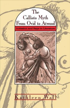 The Callisto Myth From Ovid to Atwood