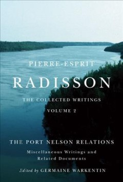 The Port Nelson Relations, Miscellaneous Writings, and Related Documents