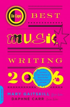 Da Capo Best Music Writing 2006