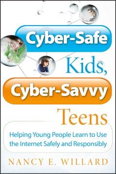 Cyber-safe Kids, Cyber-savvy Teens