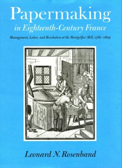 Papermaking in Eighteenth-century France