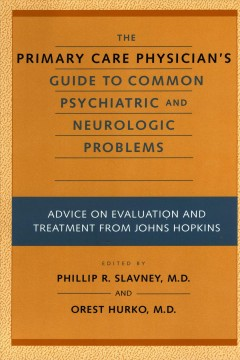 The Primary Care Physician's Guide to Common Psychiatric and Neurologic Problems