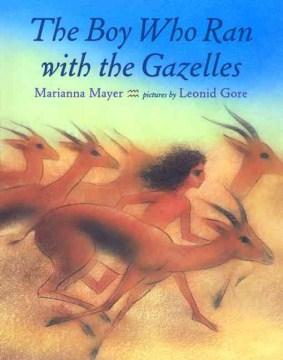 The Boy Who Ran With the Gazelles