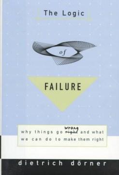 The Logic of Failure