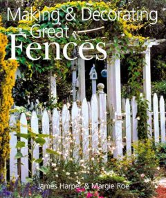 Making and Decorating Great Fences
