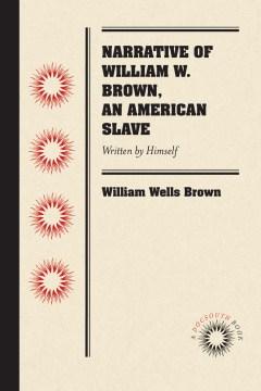 Narrative of William W. Brown, AnAmerican Slave