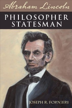 Abraham Lincoln, Philosopher Statesman