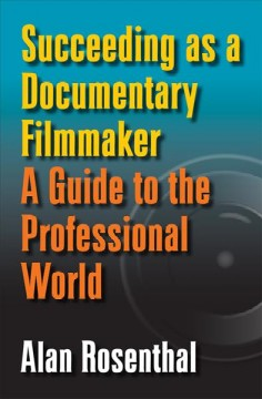 Succeeding as A Documentary Filmmaker
