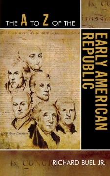 The A to Z of the Early American Republic