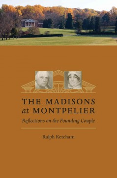 The Madisons at Montpelier