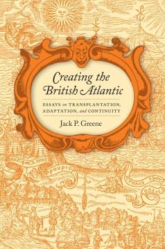 Creating the British Atlantic