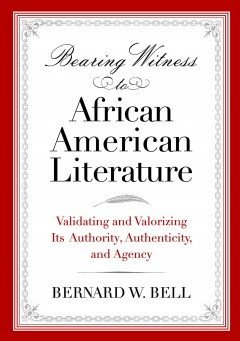 Bearing Witness to African American Literature